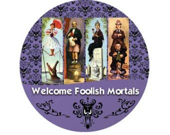 Welcome Foolish Mortals Button - Haunted Mansion Inspired Button - Theme Park Pin - Halloween Button - Disney Park Button