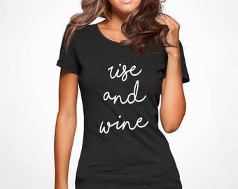 Rise and Wine Shirts Wine Shirt for Woman Wine Tshirts Wine Top Wine tank Funny Wine Shirt Funny Fine tee shirt Wine Lover Gift Wine top