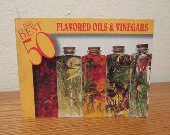 The Best 50 Flavored Oils & Vinegars Vintage Paperback Recipe Book