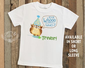 Look Whoo Turned Two Owl Kids Shirt, Personalized Kids Shirt, Customized Shirt, Cute Kids Shirt, Funny Shirt, Boy Name Shirt - 302L