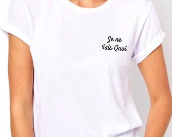 Je ne sais quois, frech saying, women shirt, women tee, unisex shirt, unisex tee, women fashion, fashion top, fashion tshirt, workout shirt