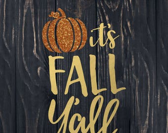 It's Fall Y'all SVG | It's Fall Sign SVG With Pumpkin Jpg • Eps • Dxf • Png | It's Fall Cut File for Cricut Clipart Silhouette