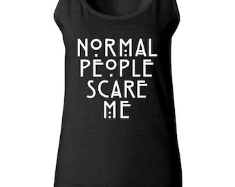Normal People Scare Me Design Women Tank Top Best Seller Designed Women Tanks
