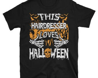 This Hairdresser Loves Halloween UNISEX T-Shirt Gift for Hairstylist