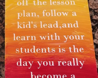 The Day You Become A Teacher Hand Painted Wooden Sign