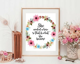 Printable art, She needed a hero so that is what she became, Inspirational Quotes, Motivational Quotes, Beautiful Prints, Calligraphy