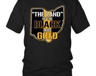 The Land of The Black and Gold T-shirt Ohio Steelers Fans