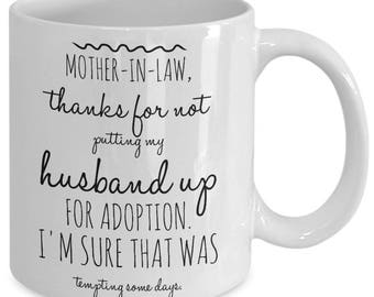 Funny Mother-In-Law Gift - Mother In Law Gifts - Mother of the Groom Gift Husband's Mother Funny MIL - Ceramic Coffee Mug Tea Cup 11oz 15oz