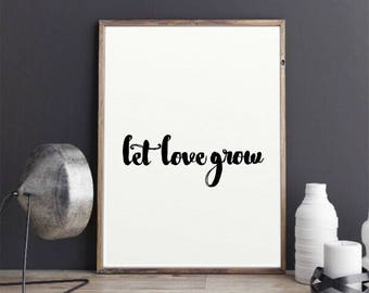 Let Love Grow Decor/Let Love Grow Quote/Let Love Grow Print/Love Print/Love Printable/Love Wall Art/Love Wall Decor/Love Wall Sign/Love Art