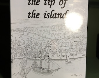 The Tip of the Island The Saga of Lower Manhattan 1614 thru 1987 by David Allgeyer Layout by Phillip Sperry 1994 Author Signed and inscribed