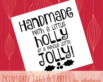 """Printable PDF Christmas Tags for DIY Handmade - """"Handmade with a Little Holly and a Whole Lotta Jolly"""" Whimsical Square Labels for Crafts"""