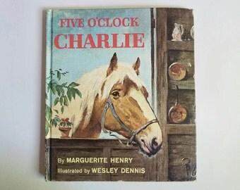 Five O'Clock Charlie by Marguerite Henry, Illustrated by Wesley Dennis, Vintage Illustrated Children's Book Copyright 1962