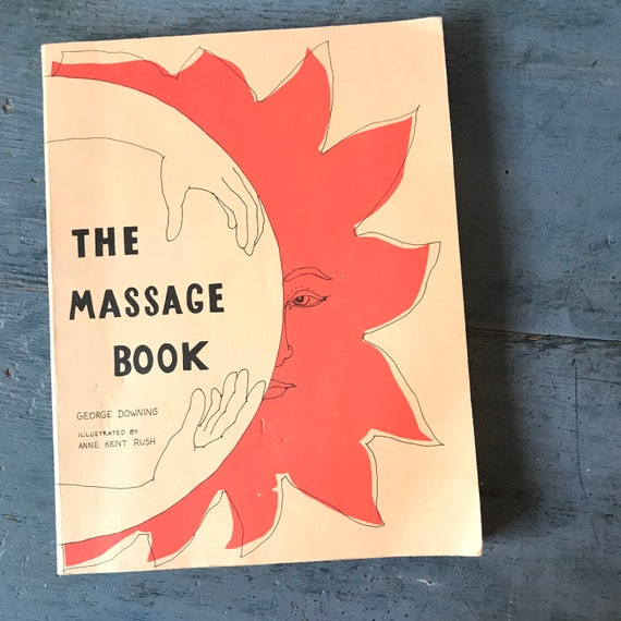 The Massage Book - George Downing - how to guide - mind body healing - stress relief - holistic naturapathic - 1972