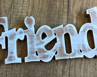 Friends Sign. Wood sign.  Rustic Sign. Rustic Wood Decor. Housewarming Gift. Christmas Gift. Wall sign. Wall Hanging. Cottage Sign. Relic.