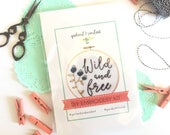 Embroidery DIY Kit | Wild and Free, hand embroidery, beginners kit, learn to stitch, sewing craft kit, stitch guide, craft kit, hobby