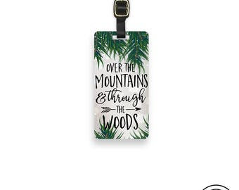 Luggage Tag Over The Mountain and Through The Woods, Single Tag  information on Backs Choice of Straps