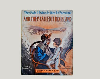 They Made it Twice as Nice as Paradise and They Called it Dixieland - Antique/Vintage Sheet Music ©1916