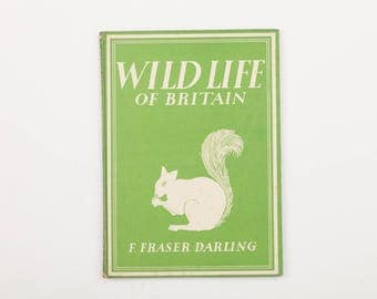 Wild Life of Britain by F Fraser Darling, Vintage Nature Book, 1943