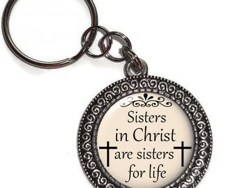 Key Chain Sisters In Christ Are Sisters For Life, Key Ring, Christian Gift, Religious, Friends, Gifts Under 5, Birthday, Christmas, Charm