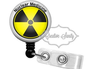 Retractable Badge Holder, Nuclear Medicine, Nuclear Medicine Tech, CNMT, Choice of  Badge Reel, Carabiner, or Lanyard