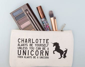 Always be yourself unless you can be a unicorn quote ... personalised make up bag ! Birthday , hen party , bridesmaids . teenage girl gifts