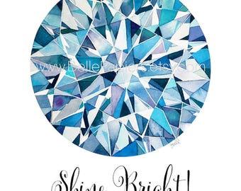 Birthstone Art Diamond Decorations Diamond Wall Art Engagement Gift Watercolor Gem Shine Bright Like a Diamond! Anniversary Gift Birthstones