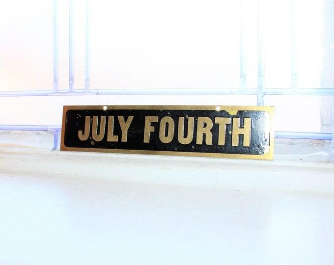 Vintage July Fourth Metal Sign 1930s