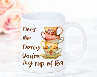 Mr Darcy Mug, Dear Mr Darcy, You're My Cup Of Tea, Pride and Prejudice Book Mug, Jane Austen, UK
