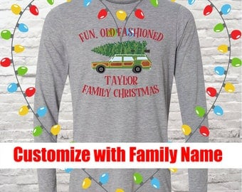 Christmas Vacation Family Christmas Shirt Custom & Personalized with your Family Name or Phrase - Fun, Old Fashioned Family Christmas