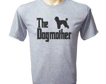 The Dogmother Shirt Funny Poodle Shirt Funny Dog Lovers Tshirt For Mom Gifts For Mom Birthday Gifts Funny Tee Mens T-Shirts