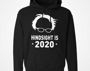 Hoodie Hindsight is 2020 Unisex Adult Long Sleeve Bernie Sanders for President Hooded Sweatshirt Gift for Him or Her #3305