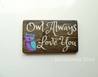 Owl Always Love You - solid wood hand painted sign 12inch wide with purple and teal owl