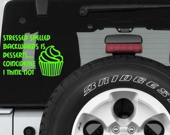 Stressed Spelled Backwards Is Desserts, Yeti Tumbler Bottle Sticker, Bumper Sticker, Window Decal, Funny Car Decal