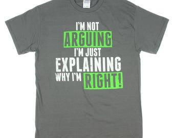 I'm Not Arguing I'm Just Explaining Why I'm Right Basic Cotton T Shirt