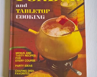 Fondue and Tabletop Cooking from Better Homes and Gardens --- Vintage 1970's Cookbook Groovy Kitsch Kitchen Home Decor -- 70's Party Recipes