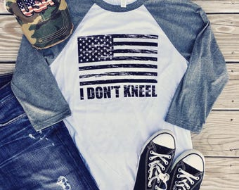 I Stand for the Flag, I Don't Kneel National Anthem Tee, I Stand for the National Anthem, USA Tee, American Flag Tshirt