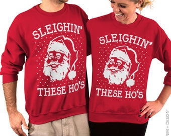 Funny Christmas, Sleighin' These Ho's, Santa Shirt, Adult, Christmas Sweater, Unisex Crew, Neck Sweatshirt,Ugly Christmas,Sweater,Sweatshirt