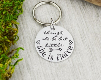 Though She Be But Little, She is Fierce Keychain • Handstamped Inspirational Key Ring