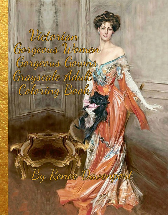 PDF Instant Download of Victorian Gorgeous Women Gorgeous Gowns Grayscale Adult  Coloring Book 30 Bonus Special Effects Coloring Pages