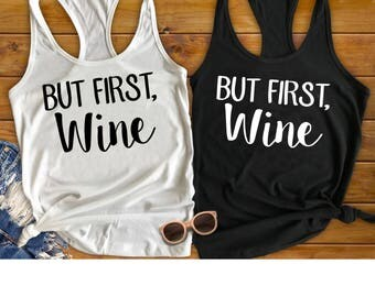 Bachelorette Party Shirts, Bachelorette Party Favor, But First Wine, Bachelorette Shirts, Wine Tasting Shirt, Wine Shirt