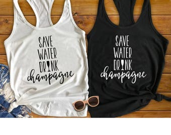 Bachelorette Party Shirts, Save Water Drink Champagne, Wine Tasting Trip, Girls Trip, Engagement Gift, Bridal Party Shirt, Bridesmaid Gift