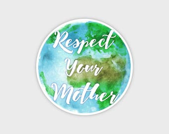 Respect Your Mother Earth Watercolor Bumper Sticker Decal 4""
