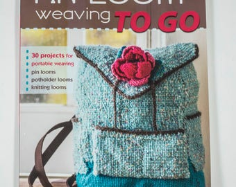 Pin Loom Weaving To Go -Soft Cover Book by Margaret Stump, Pin Loom Patterns