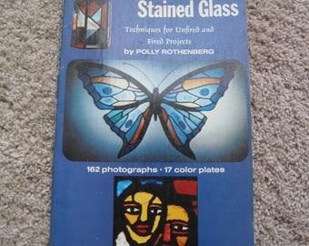 Création vitraux - Techniques pour les projets non et cuites - par Polly Rothenberg - Vintage 1973