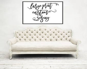 Large Print Custom Sizing, Custom Print, Wall Decor