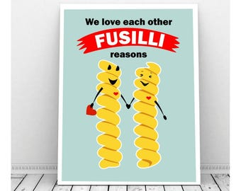 We Love Each Other Fusilli Reasons Funny Instant Download, Funny Food Pun, Italian Wedding, Wedding Art, Downloadable Art, Kitchen Art