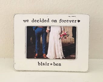 We decided on forever picture frame gift Engagement picture frame Wedding frame Newly engaged gift for fiancé Personalized picture frame