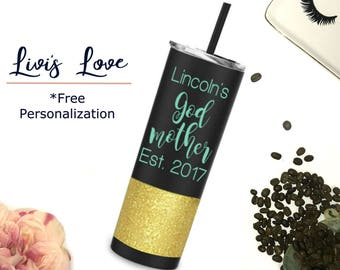 Personalized Godmother Cup 20 oz Stainless Steel Travel Tumbler Glitter Dipped Straw Cup Skinny To-Go cup Godmother Glitter Cups Godmom Gift