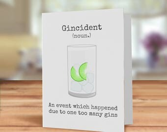 Funny Gin card, G & T card, Gin card, Gincident, pun card, Gin lover Card, Gin card for her, Drink card, Gin Fan,Gin card for him
