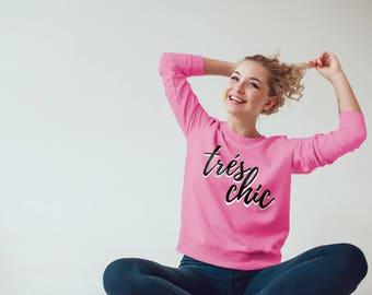 Trés Chic shirt, French Sweatshirt, Chic Sweatshirt, Cute Sweatshirt, Printed Sweatshirt, Graphic sweatshirt, Tres Chic tee, Tres chic